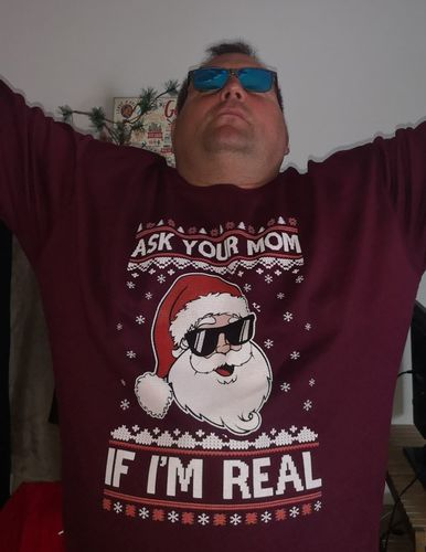 Robert T. review of Ask Your Mom If I'm Real Santa Ugly Christmas Sweater